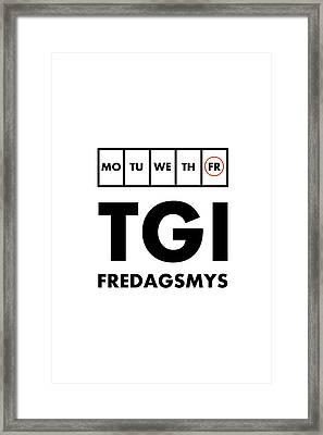 Tgi Fredagsmys Framed Print