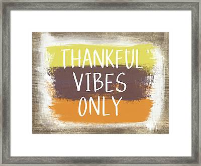 Thankful Vibes Only Sign- Art By Linda Woods Framed Print by Linda Woods