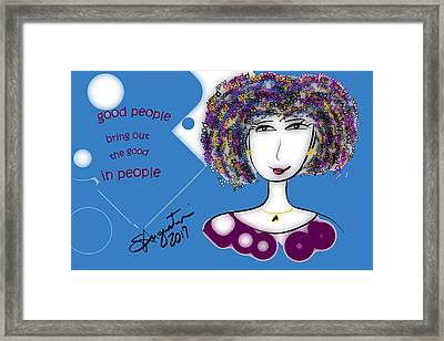 That Hair - Good People Bring Out The Good In People Framed Print by Sharon Augustin