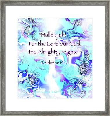 The Almighty Reigns Framed Print by Yvonne Blasy