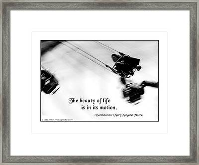 The Beauty Of Life Framed Print by Mike Flynn