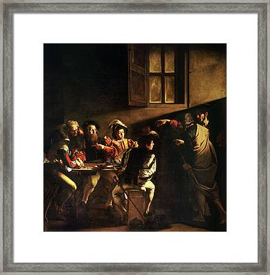The Calling Of Saint Matthew Framed Print by Caravaggio