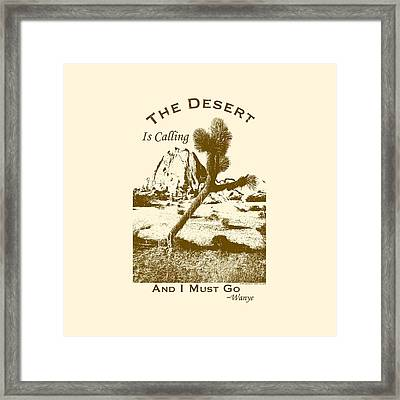 The Desert Is Calling And I Must Go - Brown Framed Print by Peter Tellone