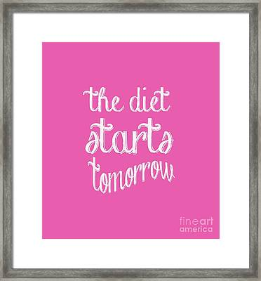 The Diet Starts Tomorrow Tee Framed Print