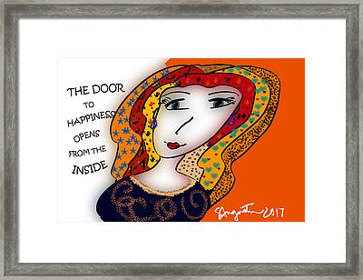 The Door To Happiness Opens From The Inside Framed Print by Sharon Augustin