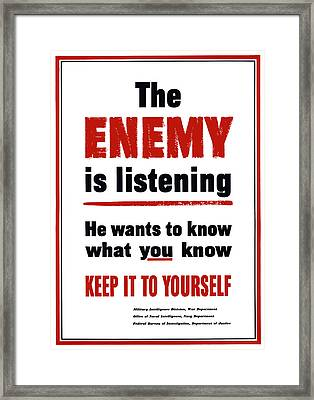 The Enemy Is Listening - Ww2 Framed Print