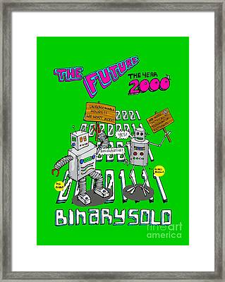 The Flight Of The Conchords  Binary Solo  Robots  The Humans Are Dead Framed Print by Paul Telling