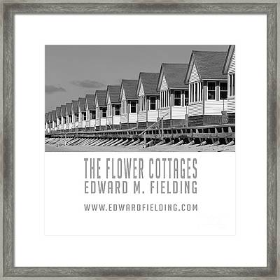 Framed Print featuring the photograph The Flower Cottages By Edward M. Fielding by Edward Fielding
