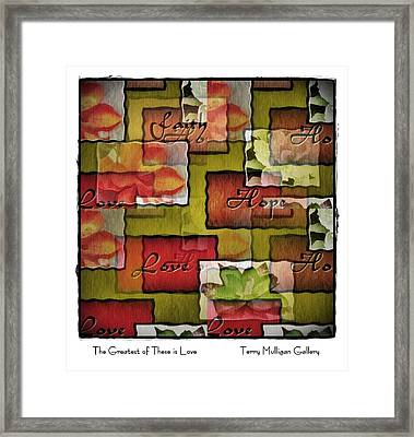 The Greatest Of These Is Love Framed Print by Terry Mulligan