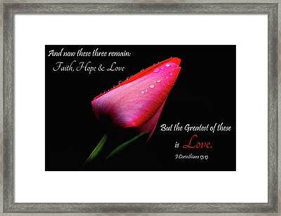 The Greatest Of These Is Love Framed Print by Trina Ansel