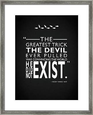 The Greatest Trick The Devil Ever Pulled Framed Print by Mark Rogan