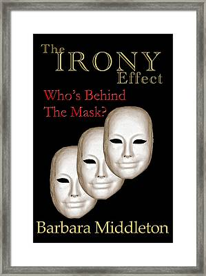 The Irony Effect Framed Print by Barbara Middleton