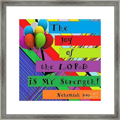 The Joy Of The Lord Framed Print by Eloise Schneider