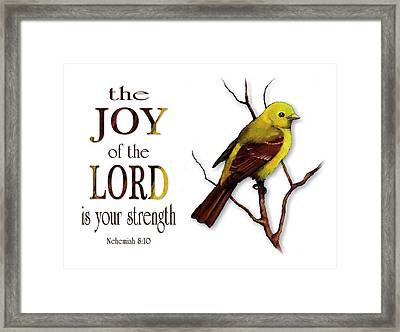 The Joy Of The Lord Is Your Strength Framed Print