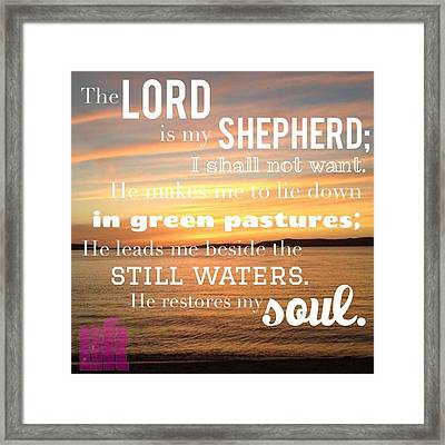 The Lord Is My Shepherd; I Shall Not Framed Print