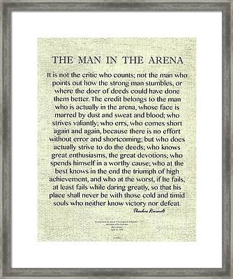 The Man In The Arena Quote By Theodore Roosevelt On Raw Linen Framed Print by Desiderata Gallery