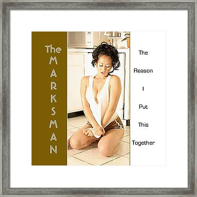 The Marksman - The Reason I Put This Together Framed Print