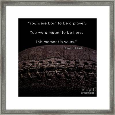 The Moment Is Yours Framed Print