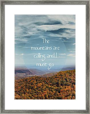 The Mountains Are Calling Framed Print by Kim Hojnacki