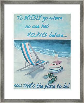 The  Place To Be Framed Print