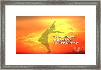 The Power Of Praising God Framed Print by Beverly Guilliams