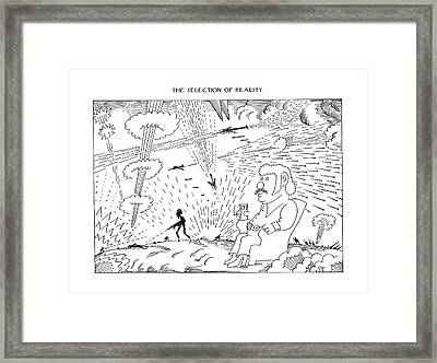 The Selection Of Reality Framed Print