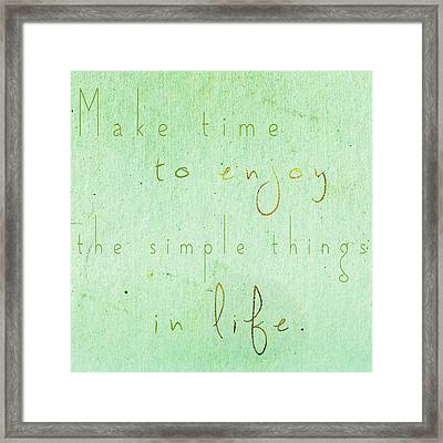 The Simple Things In Life Framed Print
