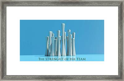 The Strenght Of The Team Framed Print