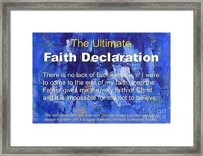 The Ultimate Faith Declaration Framed Print