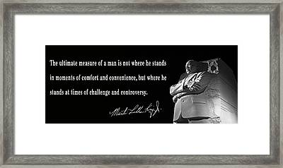 The Ultimate Measure Of A Man - Martin Luther King Framed Print