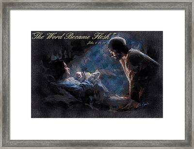 The Word Became Flesh Framed Print