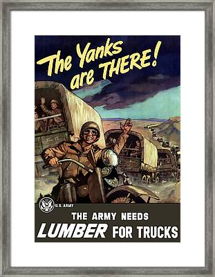 The Yanks Are There -- Ww2 Framed Print