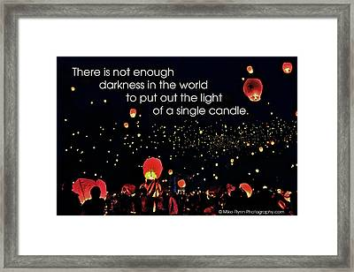 There Is Not Enough Darkness Framed Print by Mike Flynn