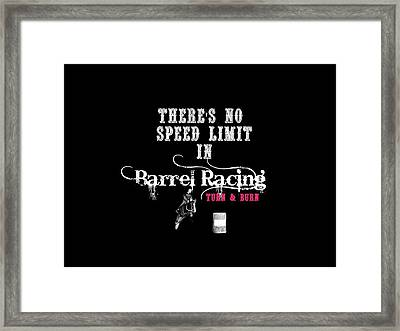 There's No Speed Limit In Barrel Racing Framed Print