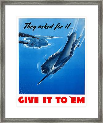 They Asked For It Give It To 'em Framed Print by War Is Hell Store