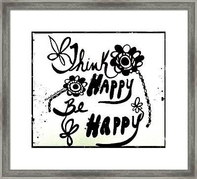 Think Happy Be Happy Framed Print