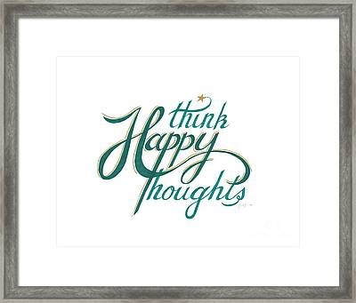Framed Print featuring the drawing Think Happy Thoughts by Cindy Garber Iverson