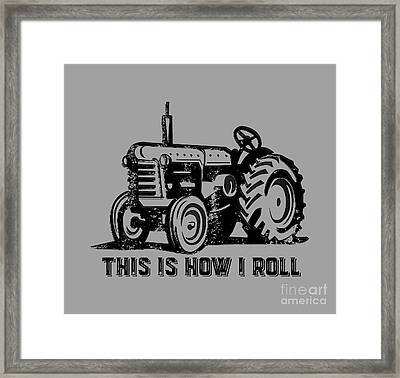 This Is How I Roll Tee Framed Print by Edward Fielding
