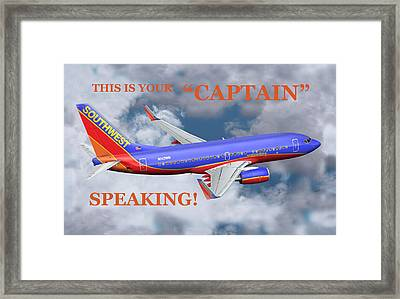 This Is Your Captain Speaking Southwest Airlines Framed Print