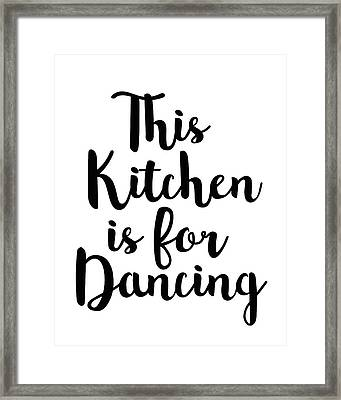 This Kitchen Is For Dancing Framed Print