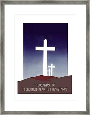 Thousands Of Frenchmen Dead For Resistance Framed Print by War Is Hell Store