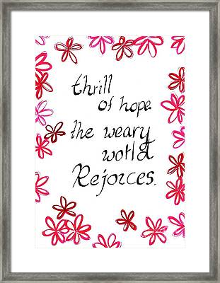 Thrill Of Hope The Weary World Rejoices Framed Print by Sweeping Girl