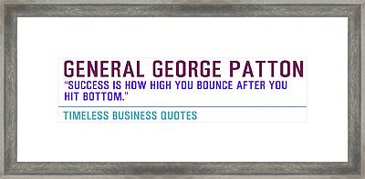 Timeless Business Quotes General George Patton Framed Print by Celestial Images