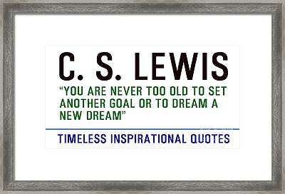 Timeless Inspirational Quotes - C S Lewis Framed Print by Celestial Images