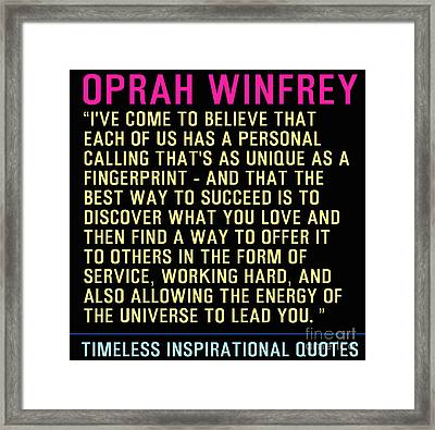 Timeless Inspirational Quotes - Oprah Winfrey Framed Print by Celestial Images