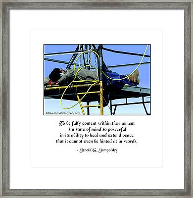 To Be Fully Content Framed Print by Mike Flynn