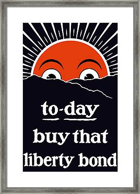 To-day Buy That Liberty Bond Framed Print by War Is Hell Store