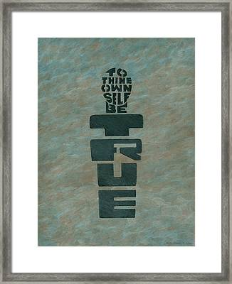 To Thine Own Self... Framed Print