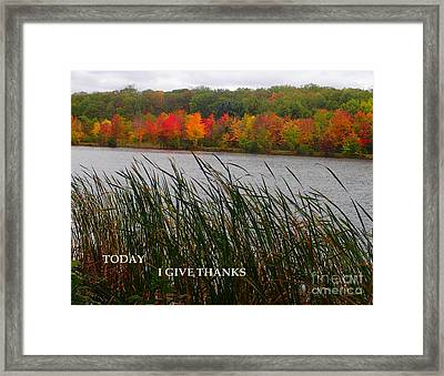 Today I Give Thanks Framed Print