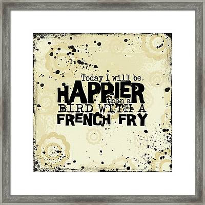 Today I Will Be Happier Framed Print